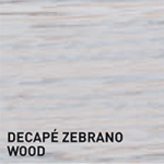 Decape Zebrano Wood
